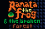 Ranata the Frog and the Broken Forest