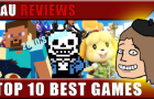 AU Reviews: Top 10 BEST Games of the 2010's