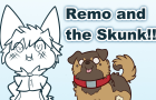 Remo and the Skunk Story