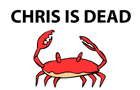 """Chris Is Dead"""