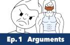 Episode 1: Arguments