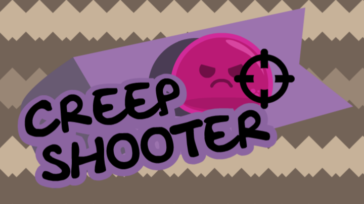 CREEP SHOOTER
