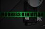 Madness Deviation