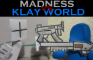 Madness VS KlayWorld