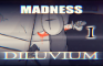 Madness Diluvium Ep1 | Infiltration