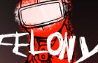 PROJECT: Felony