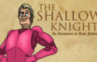 The Shallow Knight