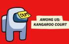 Among Us: Kangaroo Court