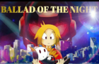 Ballad of the Night (Episode 1)