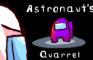 Astronaut's Quarrel - Among Us