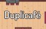 LudumDare 47- Duplicafé