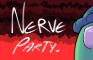 NERVE PARTY