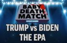 Baby Deathmatch - Trump vs Biden on the EPA