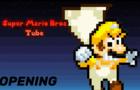Super Mario Bros Tube Intro