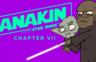 ANAKIN Chp 7: Mission Accomplished