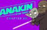 ANAKIN Chp 7: Mission Accomplished