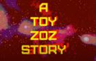 A TOY ZOZ STORY