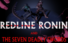 "Redline Ronin and The Seven Deadly Swords - Opening 1 | ""Resurrection"""