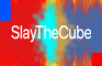 SlayTheCube Remake V3