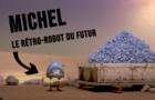 Michel le Rétro-robot du futur