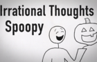 Irrational Thoughts - Spoopy