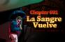 BSV Ch. 001 - The Blood Returns (La Sangre Vuelve)