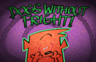 Dogs Without Fright