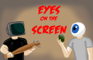 Eyes on the Screen