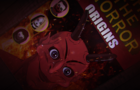 Oh! The Horror - Origins