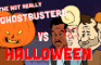 The Not Really Ghostbusters - Forever Halloween