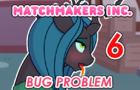 Matchmakers Inc. Episode 6 - Bug Problem