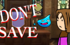Don't Save in Dragon Quest