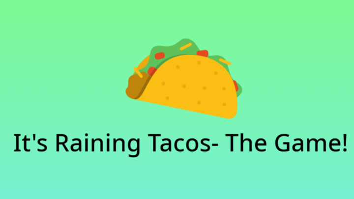 It's Raining Tacos- The Game!