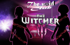 The Void Club ch.1 2.0 - The Witcher