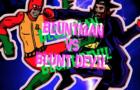 BLUNTMAN VS BLUNT DEVIL