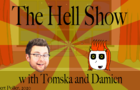 The Hell Show (with Tomska)