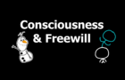 Consciousness & Freewill (Apprise)