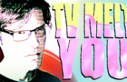 TV MELT YOU