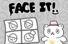 Face It!