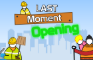 Last Moment Opening