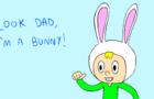 Look Dad, I'm A Bunny!