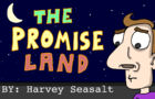 """""""The Promise Land"""""""