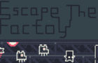 Escape The Factory