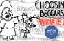 Choosing Beggars Animated