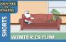 WINTER IS FUN - Short