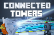 Connected Towers
