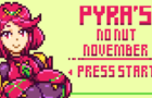 Pyra's No Nut November Complete