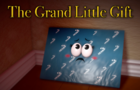 The Grand Little Gift
