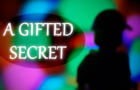 A Gifted Secret