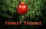 Trinket Trouble